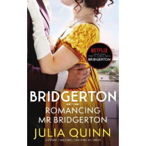 Romancing Mr Bridgerton: Inspiration for the Netflix Original Series Bridgerton by Julia Quinn, 9780349429458