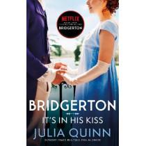 It's In His Kiss: Inspiration for the Netflix Original Series Bridgerton by Julia Quinn, 9780349429489
