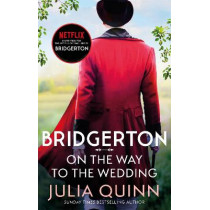 On The Way To The Wedding: Inspiration for the Netflix Original Series Bridgerton by Julia Quinn, 9780349429496