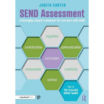 SEND Assessment: A Strengths-Based Framework for Learners with SEND by Judith Carter, 9780367632861