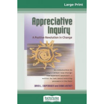 Appreciative Inquiry: A Positive Revolution in Change (16pt Large Print Edition) by David Cooperrider, 9780369304629