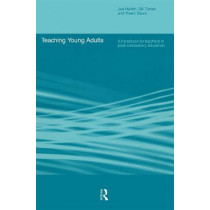 Teaching Young Adults: A Handbook for Teachers in Post-Compulsory Education by Trevor Dawn, 9780415222846