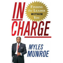 In Charge: The Gift That Makes You a Leader by Myles Munro, 9780446580465