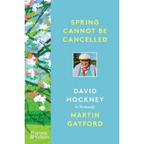 Spring Cannot be Cancelled: David Hockney in Normandy by David Hockney, 9780500094365