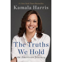 The Truths We Hold: An American Journey by Kamala Harris, 9780525560715