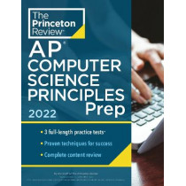 Princeton Review AP Computer Science Principles Prep, 2022: 3 Practice Tests + Complete Content Review + Strategies & Techniques by The Princeton Review, 9780525570837