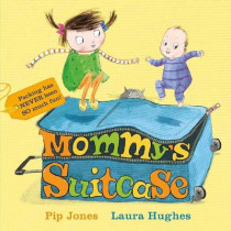 Mommy's Suitcase by Pip Jones, 9780571350612