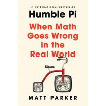 Humble Pi: When Math Goes Wrong in the Real World by Matt Parker, 9780593084694