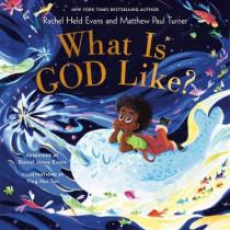 What is God Like? by Rachel Held Evans, 9780593193310