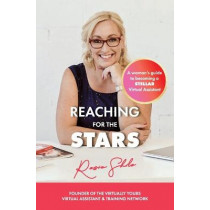 Reaching for the Stars: A Woman's Guide to Becoming a Stellar Virtual Assistant by Rosie Shilo, 9780646992655