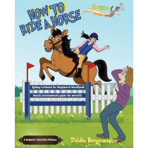 How to ride a horse by Debbie Burgermeister, 9780648743712