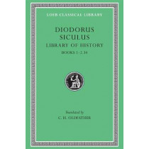 Library of History: v. 1 by Siculus Diodorus, 9780674993075