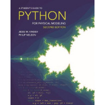 A Student's Guide to Python for Physical Modeling: Second Edition by Philip Nelson, 9780691219288