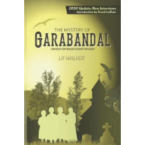 The Mystery of Garabandal: Fantasy or Fraud? Ghost or God? by Lr Walker, 9780692297674