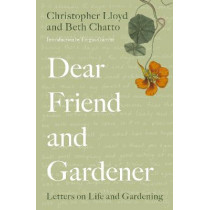 Dear Friend and Gardener: Letters on Life and Gardening by Beth Chatto, 9780711255807