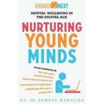 Nurturing Young Minds: Mental Wellbeing in the Digital Age: Generation Next by Dr. Ramesh Manocha, 9780733639104