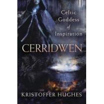 Cerridwen: Celtic Goddess of Inspiration by Kristoffer Hughes, 9780738763828