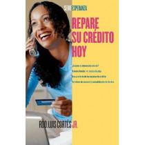 Repare su credito ahora (How to Fix Your Credit) by Luis Cortes, 9780743288064