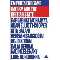 Empire's Endgame: Racism and the British State by Gargi Bhattacharyya, 9780745342047