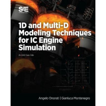 1D and Multi-D Modeling Techniques for IC Engine Simulation by Angelo Onorati, 9780768093520