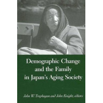 Demographic Change and the Family in Japan's Aging Society by John Knight, 9780791456507