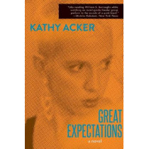Great Expectations (Reissue) by Kathy Acker, 9780802128546