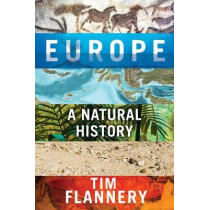 Europe: A Natural History by Flannery, Tim, 9780802129161