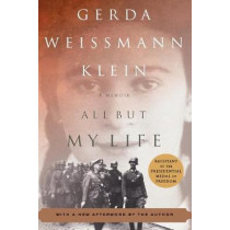 All But My Life: A Memoir by Gerda Weissmann Klein, 9780809016532