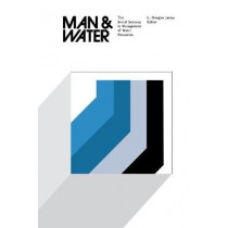 Man and Water: The Social Sciences in Management of Water Resources by L. Douglas James, 9780813153094