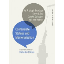 Confederate Statues and Memorialization by Catherine Clinton, 9780820355573