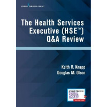 The Health Services Executive (HSE) Q&A Certification by Keith R. Knapp, 9780826135254