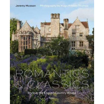 Romantics and Classics: Style in the English Country House by Jeremy Musson, 9780847869855