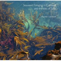 Seaweed Foraging in Cornwall and the Isles of Scilly, 9780850252026