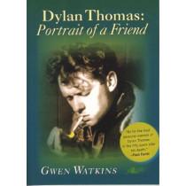 Dylan Thomas - Portrait of a Friend by Gwen Watkins, 9780862437800