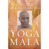Yoga Mala by K. Pattabhi Jois, 9780865477513
