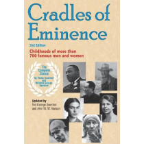 Cradles of Eminence: Childhoods of More Than Seven Hundred Famous Men and Women : the Complete Original Text by Victor Goertzel, 9780910707572