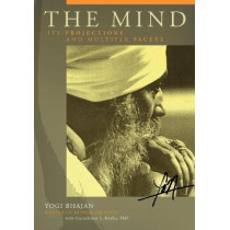 The Mind: Its Projections and Multiple Facets by Yogi Bhajan, 9780963999160