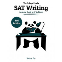 The College Panda's SAT Writing: Advanced Guide and Workbook by Nielson Phu, 9780989496490