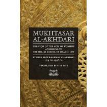Mukhtasar Al-Akhdari: The Fiqh of the Acts of Worship According to the Maliki School of Islamic Law by Abdur-Rahman Al-Akhdari, 9780991381326