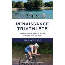 Renaissance Triathlete by Douglas Wood, 9780993536687