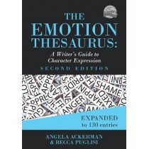 The Emotion Thesaurus: A Writer's Guide to Character Expression (Second Edition) by Angela Ackerman, 9780999296349