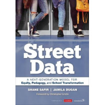 Street Data: A Next-Generation Model for Equity, Pedagogy, and School Transformation by Shane Safir, 9781071812716