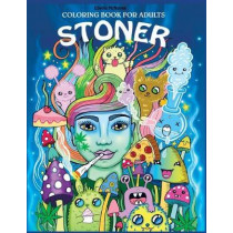 Stoner Coloring Book for Adults: The Stoner's Psychedelic Coloring Book by Edwina MC Namee, 9781075388651