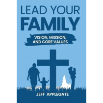 Lead Your Family by Jeff Applegate, 9781087872445