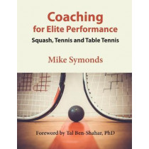 Coaching for Elite Performance: Squash, Tennis and Table Tennis by Mike Symonds, 9781087901176