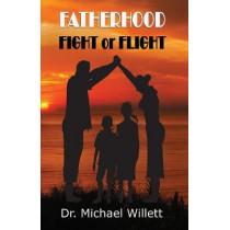 Fatherhood: Fight or Flight by Dr Michael Willett, 9781087907826