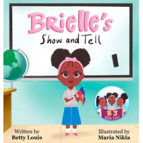 Brielle's Show and Tell by Betty Louis, 9781087961972