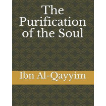The Purification of the Soul by Ibn Al-Qayyim, 9781090194992