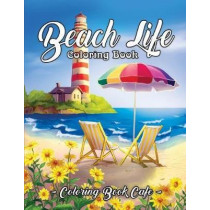 Beach Life Coloring Book: An Adult Coloring Book Featuring Fun and Relaxing Beach Vacation Scenes, Peaceful Ocean Landscapes and Beautiful Summer Designs by Coloring Book Cafe, 9781090872623