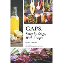 GAPS, Stage by Stage, With Recipes by Becky Plotner, 9781091590380
